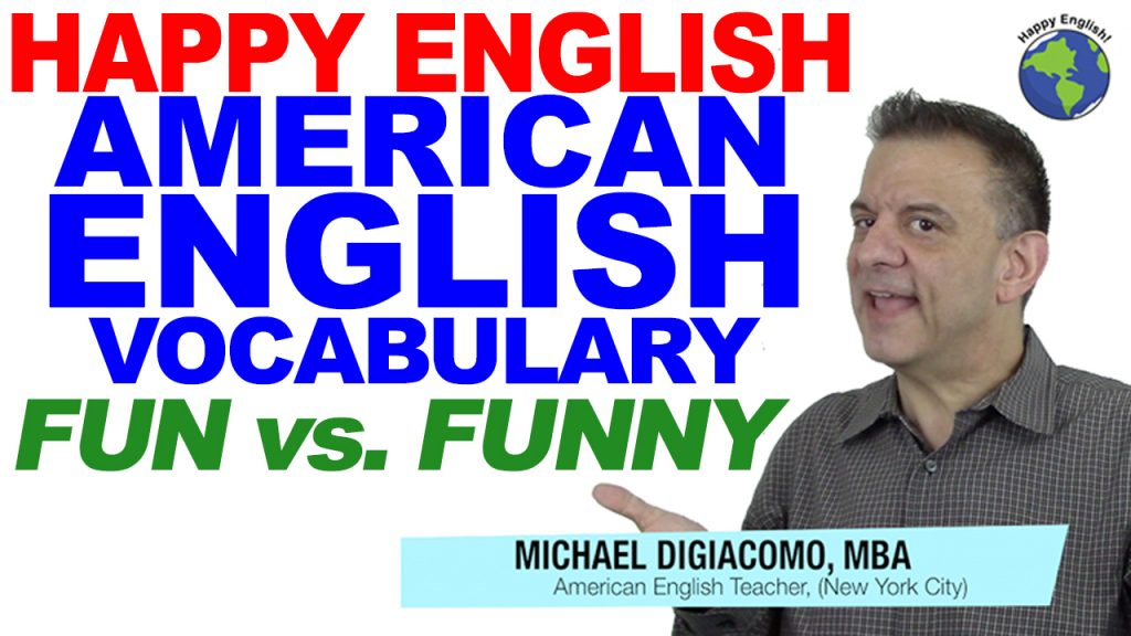 fun-vs-funny-vocabulary-HAPPY-ENGLISH-LESSON-AMERICAN-ENGLISH-2018