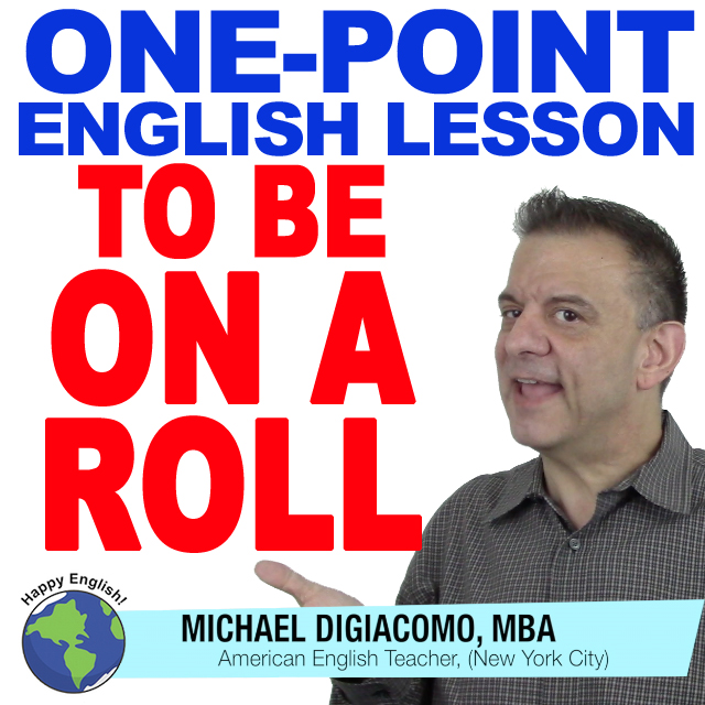 learn-english-free-lesson-ON-A-ROLL