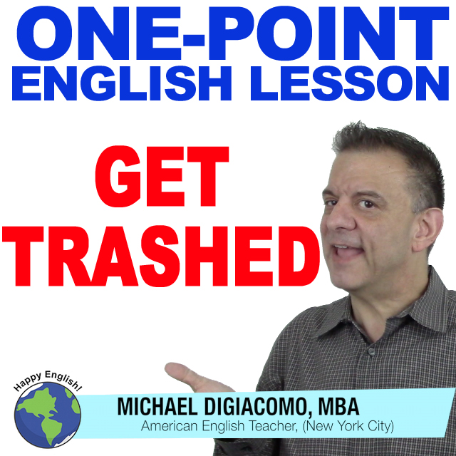 learn-english-free-lesson-get-trashed