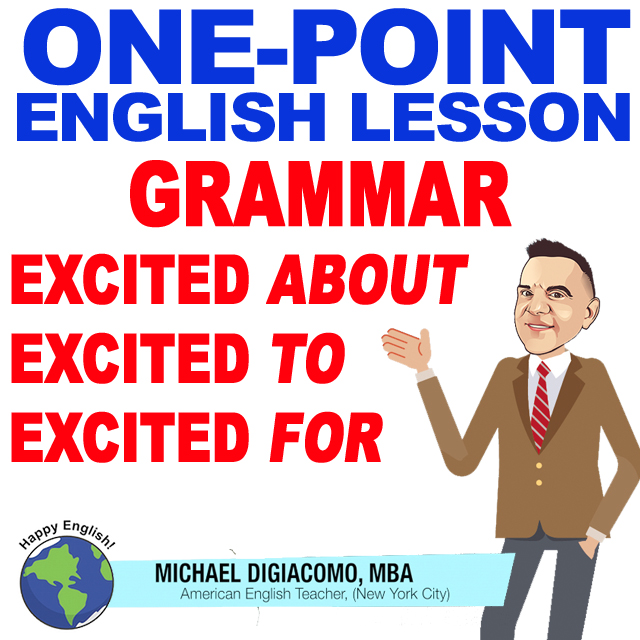 learn-english-free-lesson-EXCITED-TO-ABOUT-FOR
