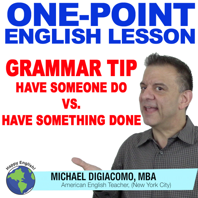 learn-english-free-lesson-HAVE-SOMEONE-DO-SOMETHING-DONE