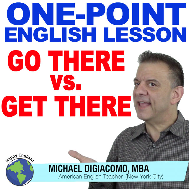learn-english-free-lesson-go-there-vs-get-there