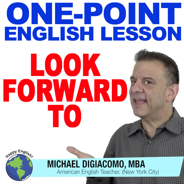 learn-english-free-lesson-look-forward-to