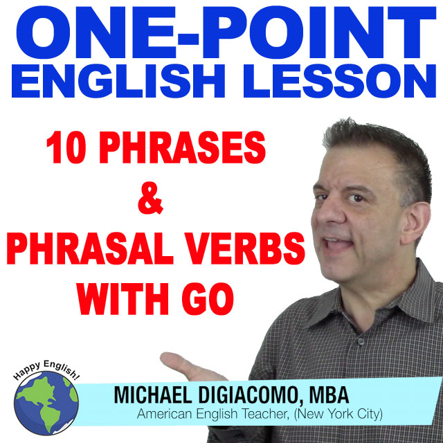 learn-english-free-lesson-PHRASes-phrasal-verbs-go