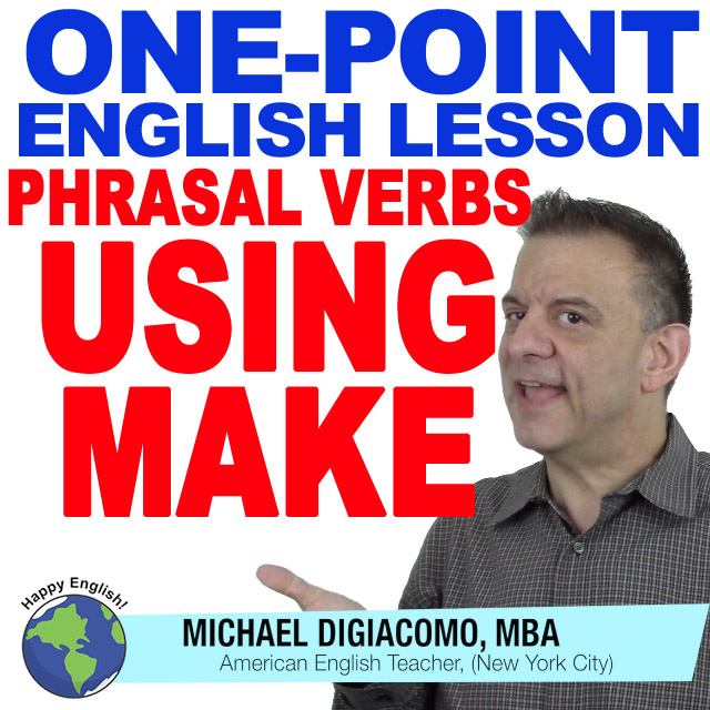 learn-english-free-lesson-PHRASAL-VERBS-MAKE