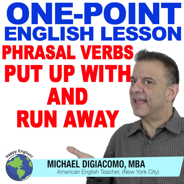 learn-english-free-lesson-put-up-with-run-away