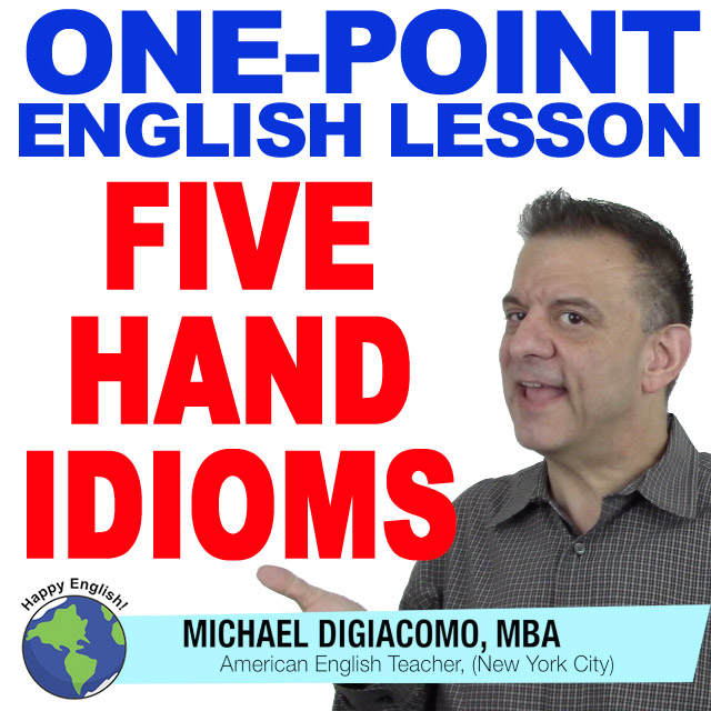 learn-english-free-lesson-FIVE-HAND-IDIOMS