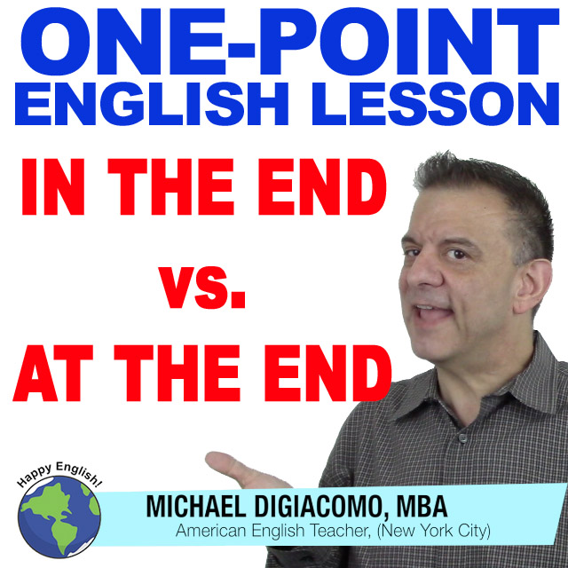 learn-english-free-lesson-IN-THE-END-VS-AT-THE-END