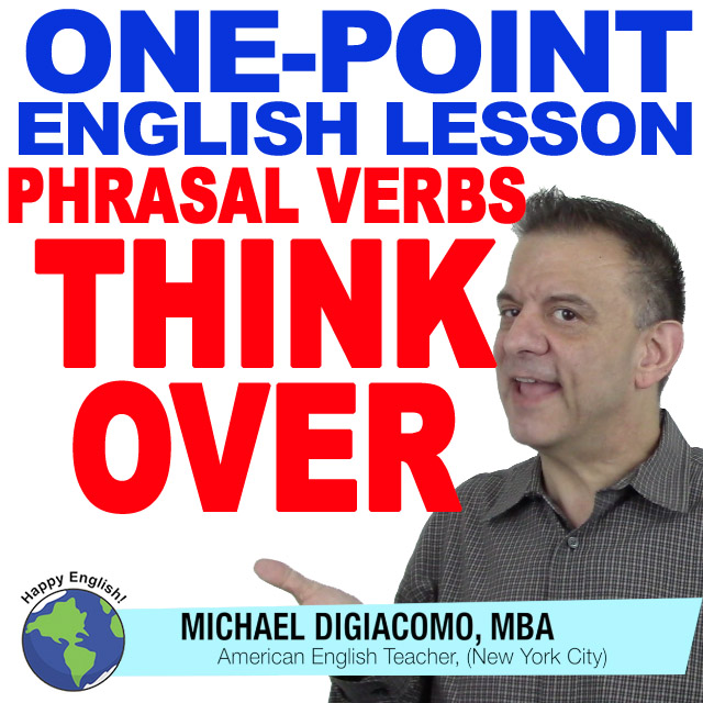 learn-english-free-lesson-phrasal-verb-thihnk-over