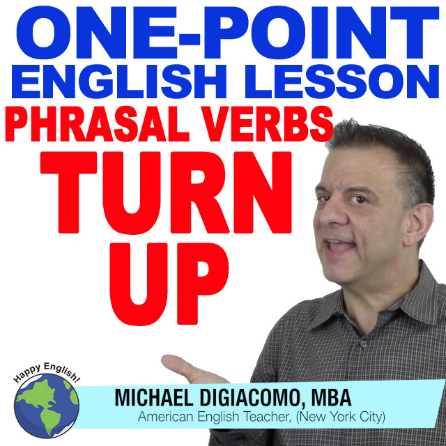 learn-english-free-lesson-phrasal-verb-turn-up