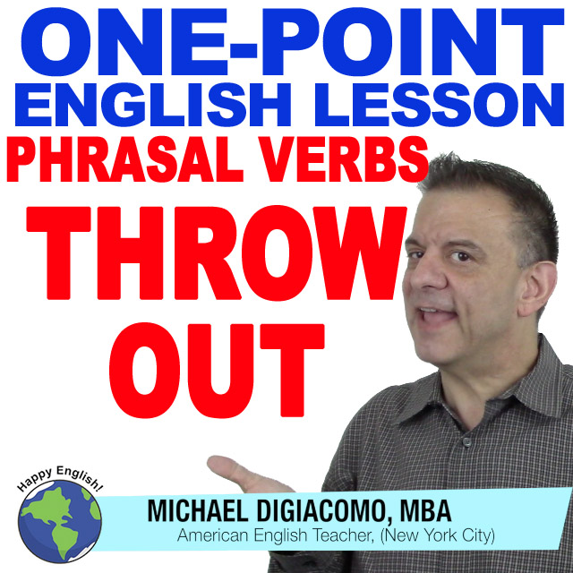 learn-english-free-lessonphrasal-verb-throw-out