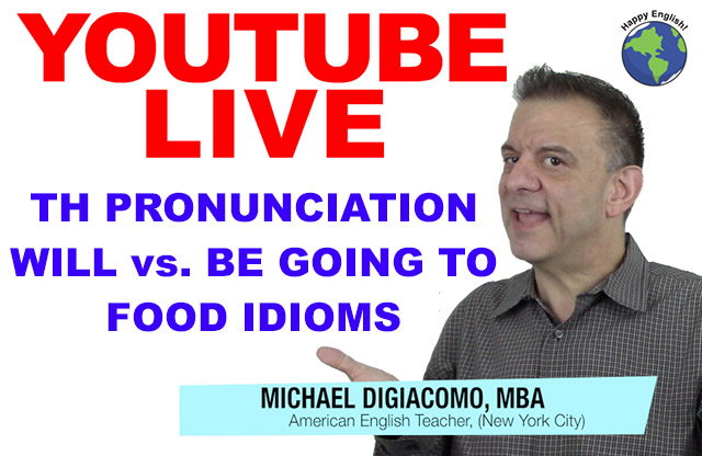 YouTube-Live-AFTER-THUMB-will-going-to-th-pronunciation-food-idioms