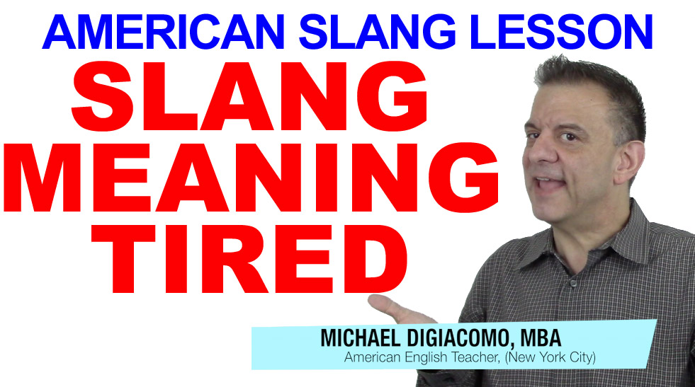 American Slang Lesson – Talking About Being Tired or