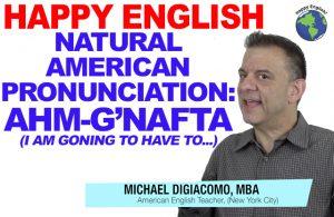 AHM-GNAFTA-PRONUNCIATION-HAPPY-ENGLISH-LESSON-AMERICAN-ENGLISH