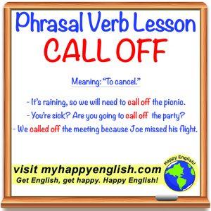 08-happy-english-free-english-lesson-PHRASAL-VERBS-Call-off