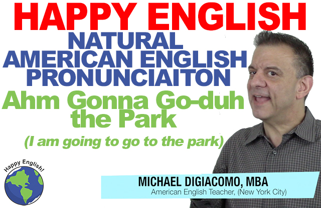 ahm-gonna-go-duh-PRONUNCIATION-HAPPY-ENGLISH-LESSON-AMERICAN-ENGLISH