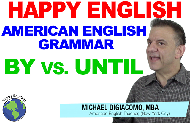 by-vs-until-GRAMMAR-HAPPY-AMERICAN-ENGLISH-LESSON