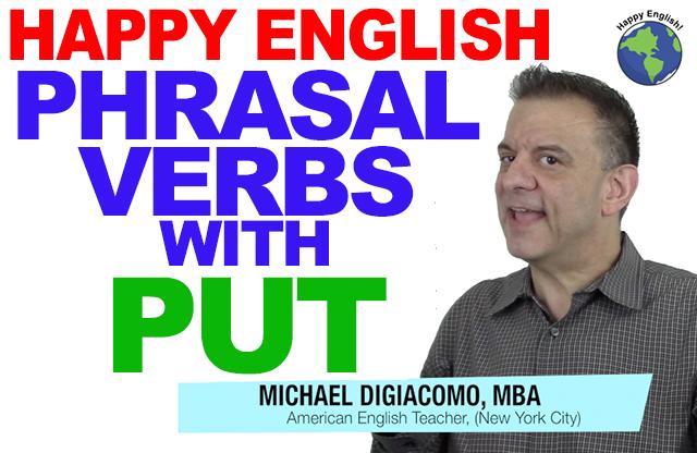 put-PHRASAL-VERBS-HAPPY-ENGLISH-LESSON-AMERICAN-ENGLISH