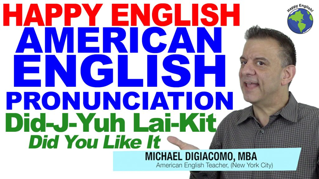 DID-J-YUH-LIE-KIT-PRONUNCIATION-HAPPY-ENGLISH-LESSON-AMERICAN-ENGLISH-2018