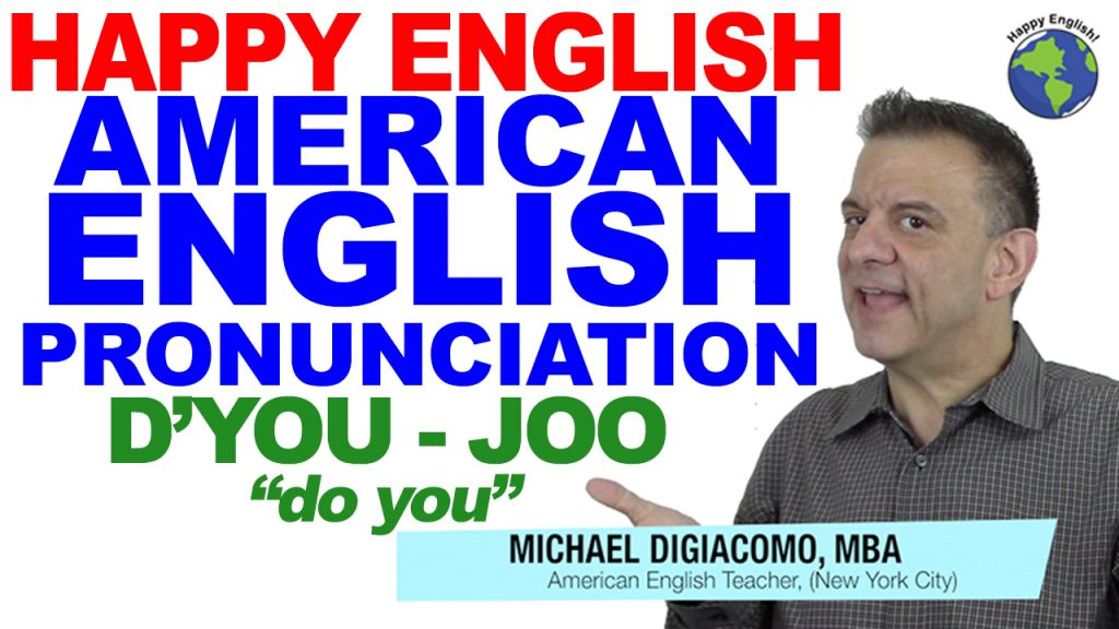 do-you-dyoo-joo-PRONUNCIATION-HAPPY-ENGLISH-LESSON-AMERICAN-ENGLISH-2018