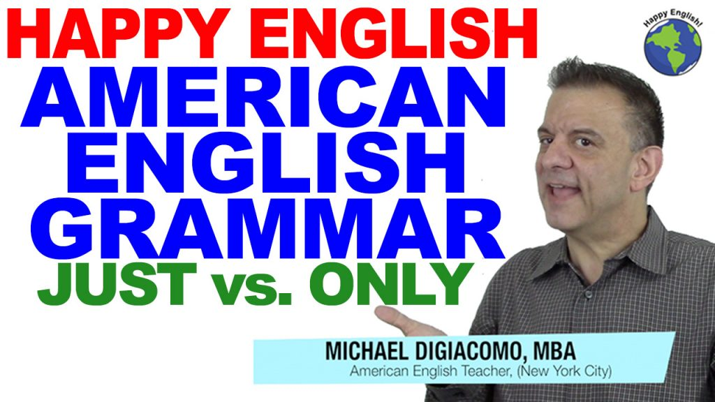 just-vs-only-GRAMMAR-HAPPY-ENGLISH-LESSON-AMERICAN-ENGLISH-2018