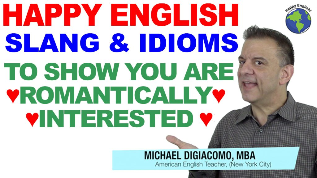 romantic-feelings-slang-idioms-HAPPY-ENGLISH-LESSON-AMERICAN-ENGLISH-2018