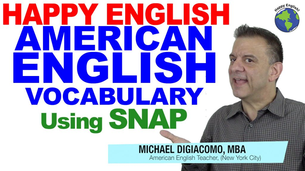 snap-VOCABULARY-HAPPY-ENGLISH-LESSON-AMERICAN-ENGLISH-2018