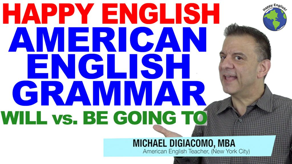 will-vs-be-going-to-GRAMMAR-HAPPY-ENGLISH-LESSON-AMERICAN-ENGLISH-2018