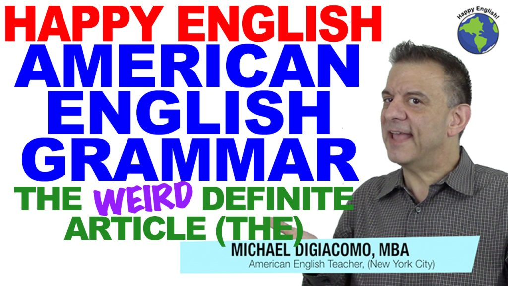 weird-definite-article-THE-GRAMMAR-HAPPY-ENGLISH-LESSON-AMERICAN-ENGLISH-2018