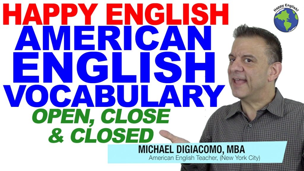 vocabulary-open-close-closed-HAPPY-ENGLISH-LESSON-AMERICAN-ENGLISH-2018