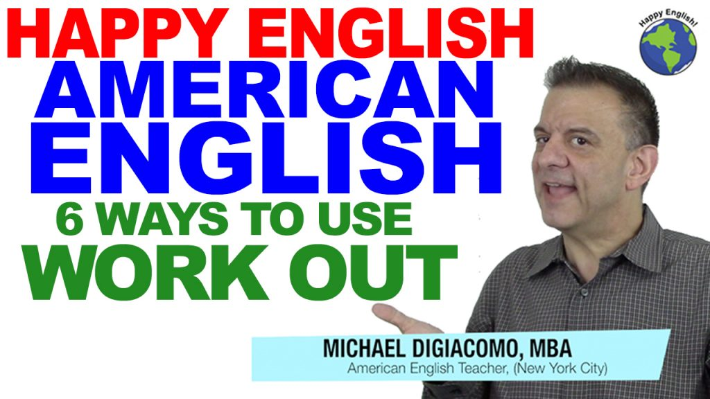 work-out-PHRASAL-VERBS-HAPPY-ENGLISH-LESSON-AMERICAN-ENGLISH-2018