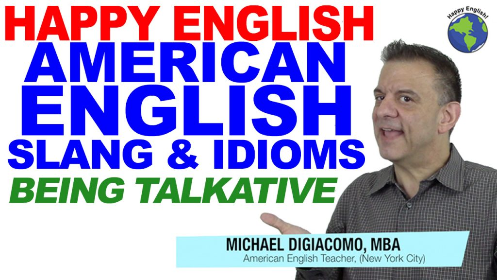 vocabulary-SLANG-talkative-HAPPY-ENGLISH-LESSON-AMERICAN-ENGLISH-2018