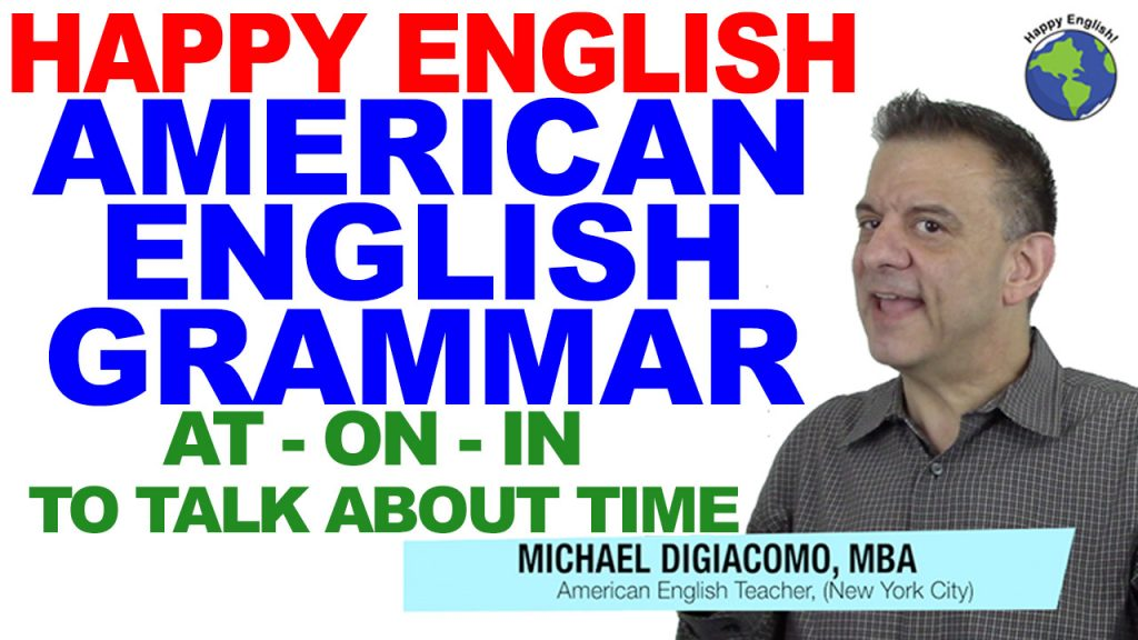 IN-AT-ON-TIME-GRAMMAR-HAPPY-ENGLISH-LESSON-AMERICAN-ENGLISH-2018