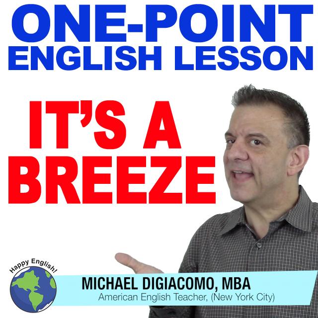 learn-english-free-lesson-IDIOM-A-BREEZE