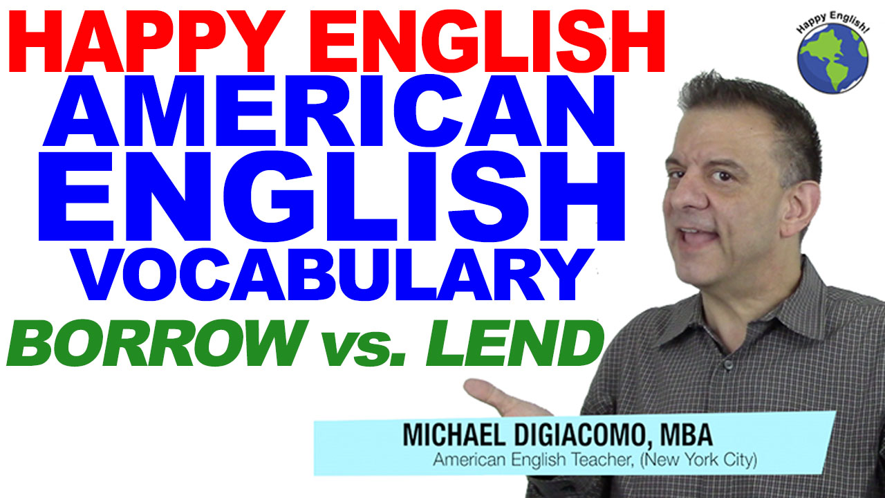 borrow-vs-Lend-vocabulary-HAPPY-ENGLISH-LESSON-AMERICAN-ENGLISH-2018