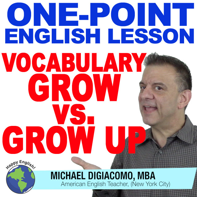 learn-english-free-lesson-GRow-vs-grow-up