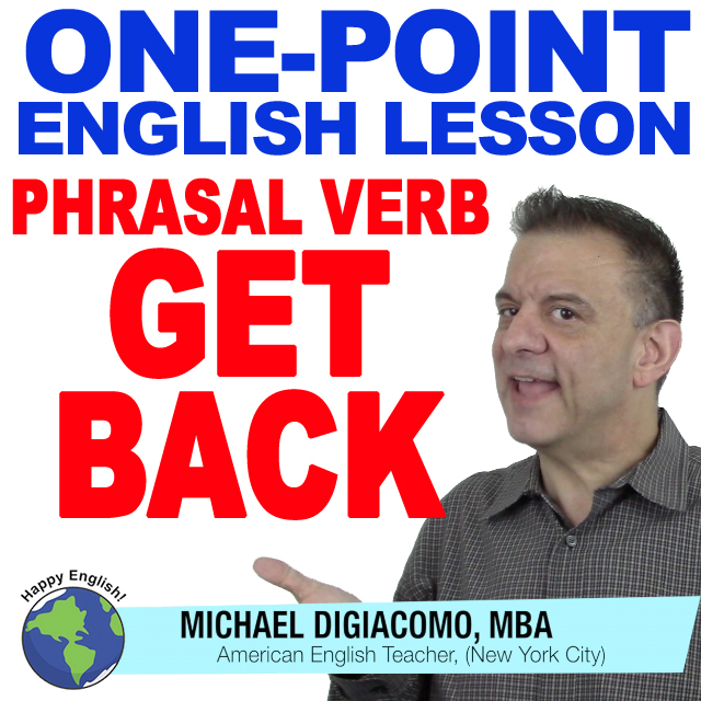 learn-english-free-lesson-Phrasal-verb-get-back