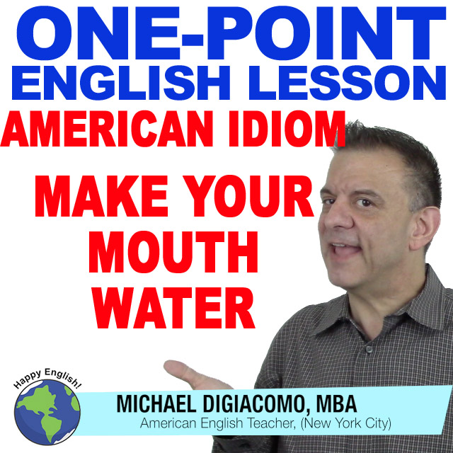 learn-english-free-lesson-make-your-mouth-water