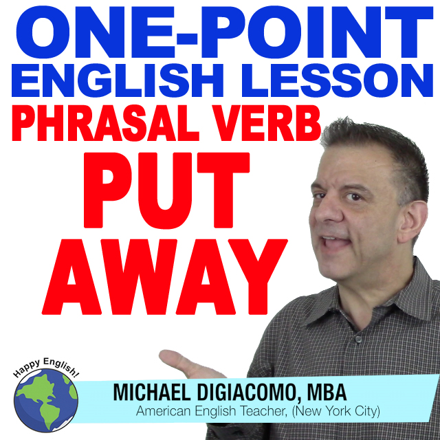 learn-english-free-lesson-phrasal-verb-put-away