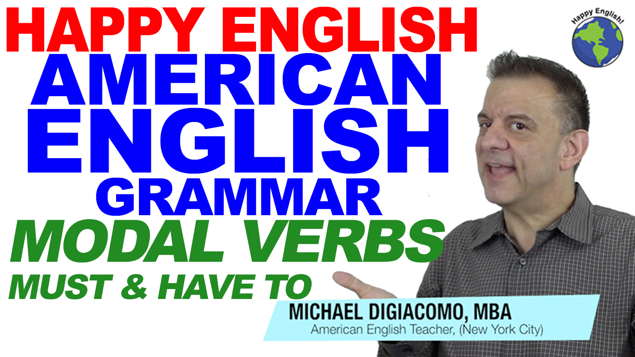modal-must-have-to-grammar-HAPPY-ENGLISH-LESSON-AMERICAN-ENGLISH-2018