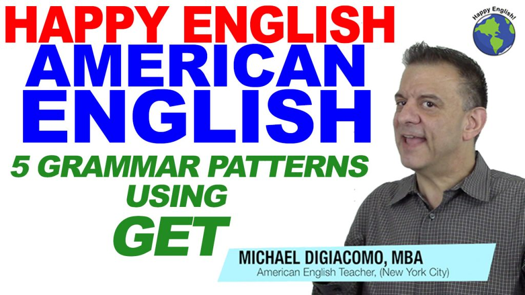 using-get-grammar-HAPPY-ENGLISH-LESSON-AMERICAN-ENGLISH-2018