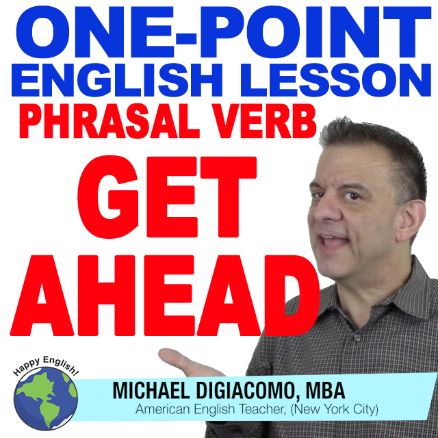 learn-english-free-lesson-PHRASAL-VERB-GET-AHEAD