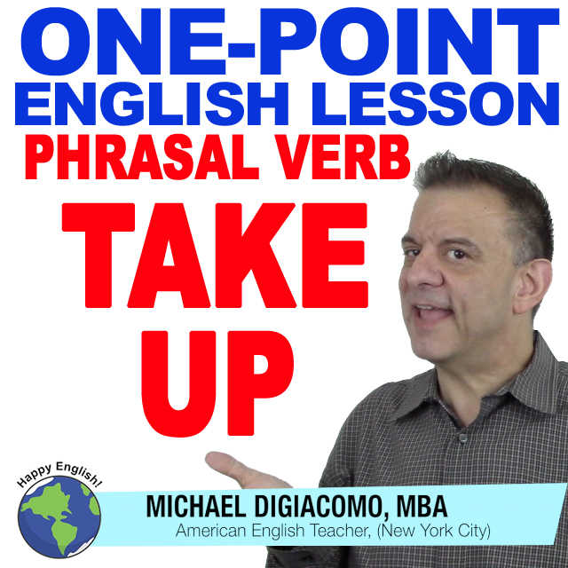 learn-english-free-lesson-PHRASAL-VERB-TAKE-UP