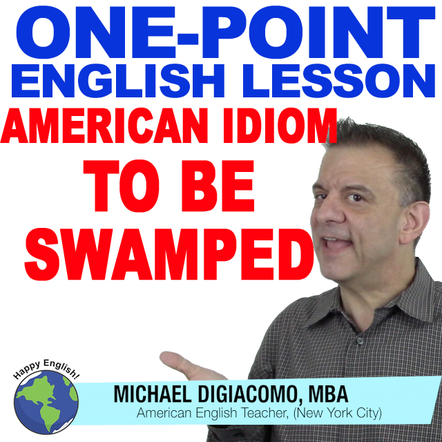 learn-english-free-lesson-SWAMPED