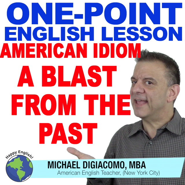 learn-english-free-lesson-idiom-blast-from-the-past
