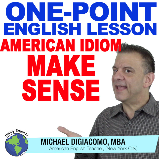 learn-english-free-lesson-make-sense-idiom