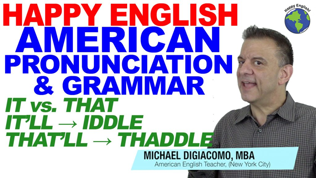 pronunciation-IT''-THAT'll-HAPPY-ENGLISH-LESSON-AMERICAN-ENGLISH