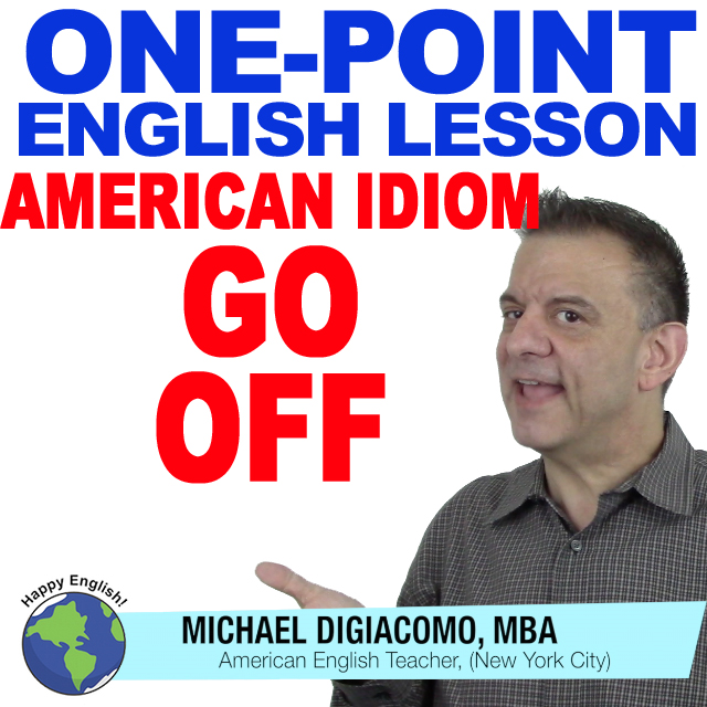 learn-english-free-lesson-Idiom-go-off