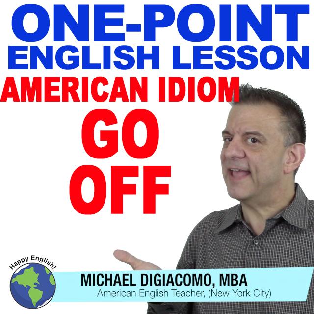 learn-english-free-lesson-Idiom-go-off