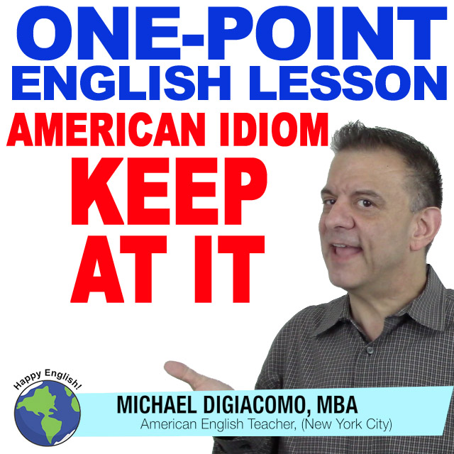 learn-english-free-lesson-idiom-keep-at-it